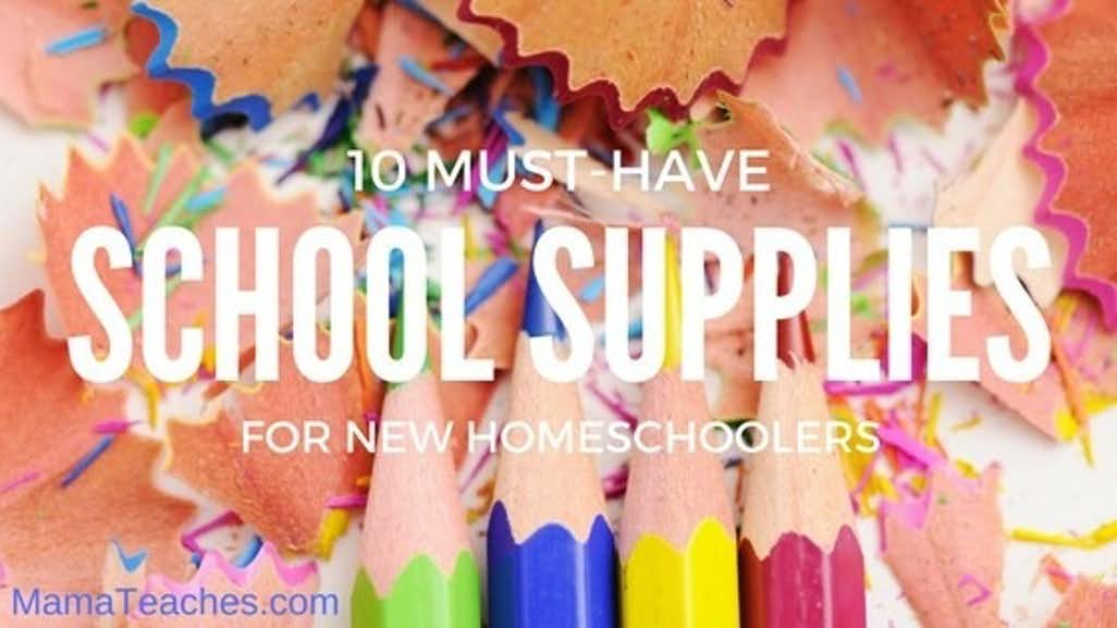 10 Must-Have School Supplies for New Homeschoolers