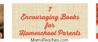 7 Encouraging Books for Homeschool Parents