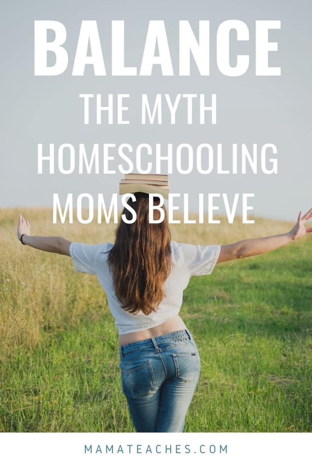 Finding Balance - The Myth That Homeschool Moms Believe