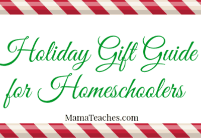 Holiday Gift Guide for Homeschoolers – Gifts Under $25