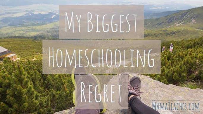 My Biggest Homeschooling Regret