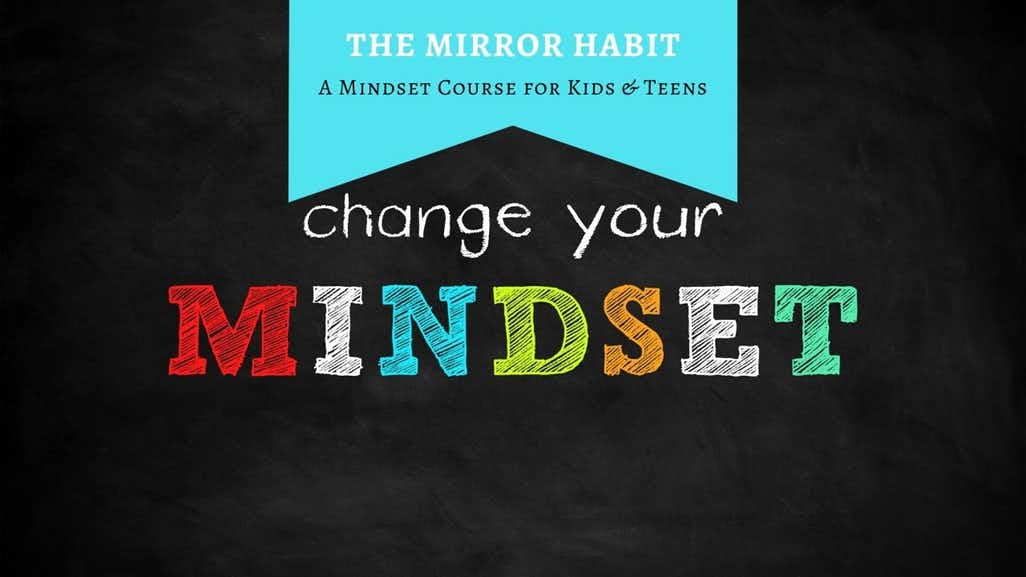 The Mirror Habit Change Your Mindset Course
