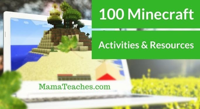 100 Minecraft Activities and Resources
