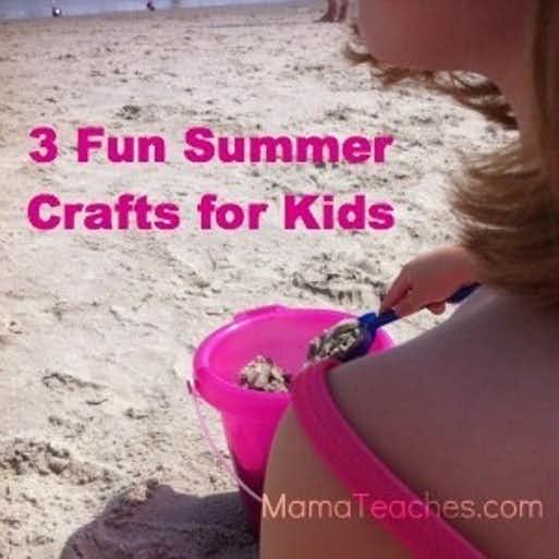 3 Fun Summer Crafts for Kids