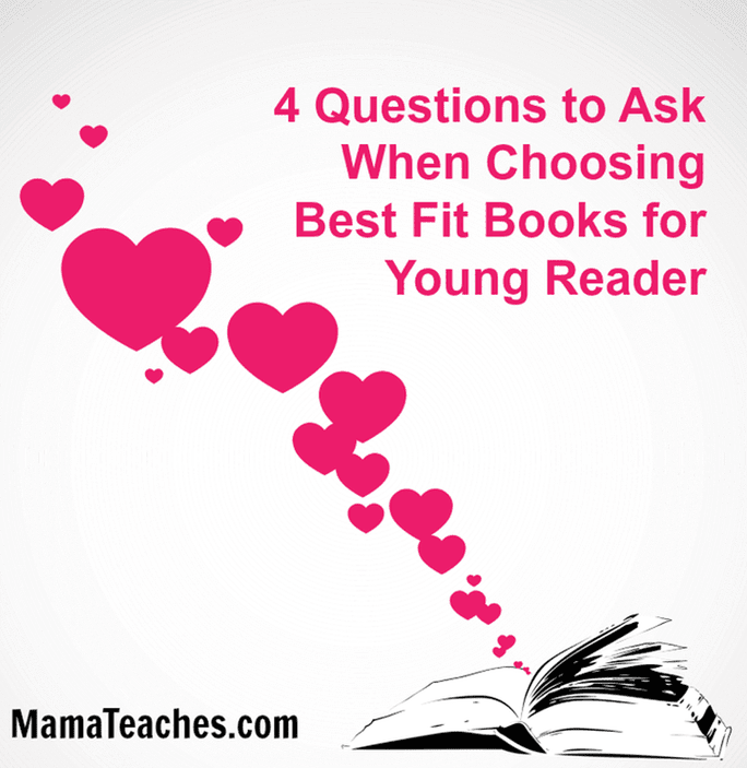4 Questions to Ask When Choosing Best Fit Books for Your Young Reader