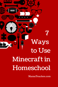 7 Ways to Use Minecraft When Homeschooling