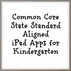 Common Core State Standard Aligned iPad Apps for Kindergarten