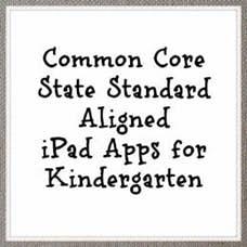 Common Core State Standard Aligned iPad Apps for Kindergarten