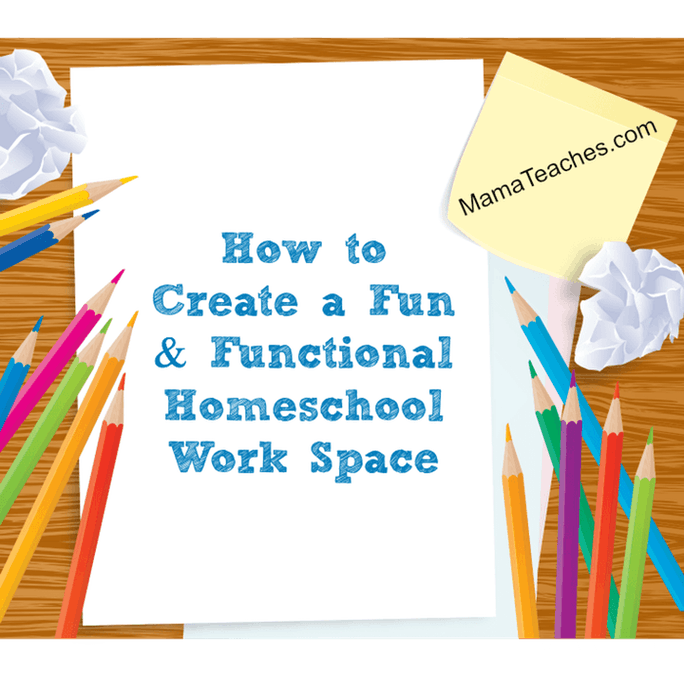 How to Create a Fun and Functional Homeschool Work Space