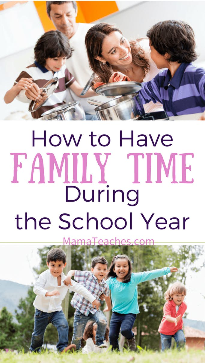 How to Have Family Time During the School Year