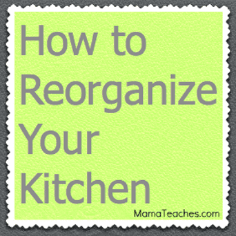 How to Reorganize Your Kitchen