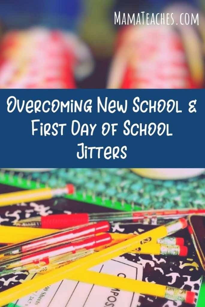 Overcoming New School First Day of School Jitters