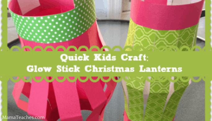 Glow Stick Christmas Lanterns Craft for Kids