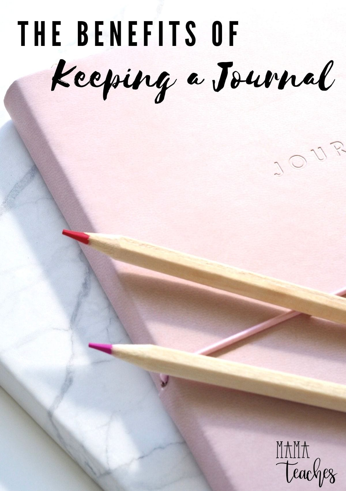 The Benefits of Keeping a Journal from MamaTeaches