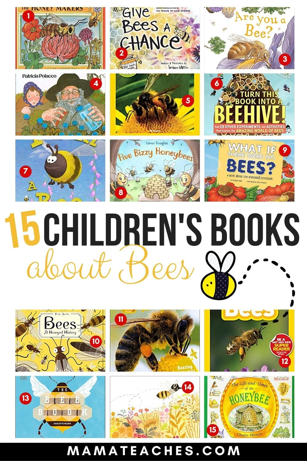 15 Children's Books About Bees! Teach children about the most amazing pollinators with these kid-friendly picture books filled with facts! MamaTeaches.com