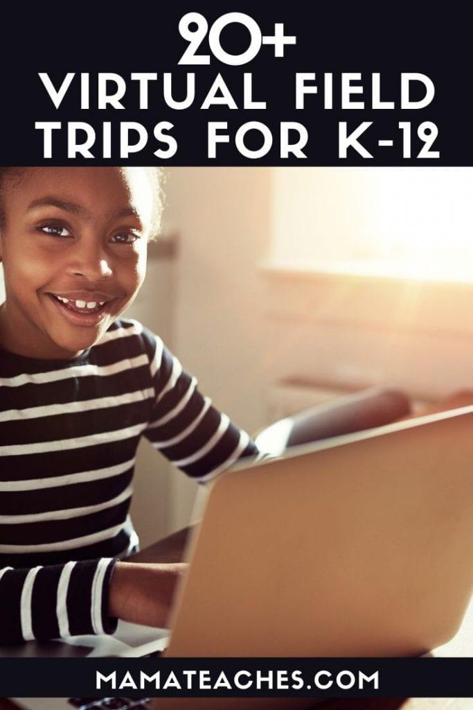 Virtual Field Trips for K-12
