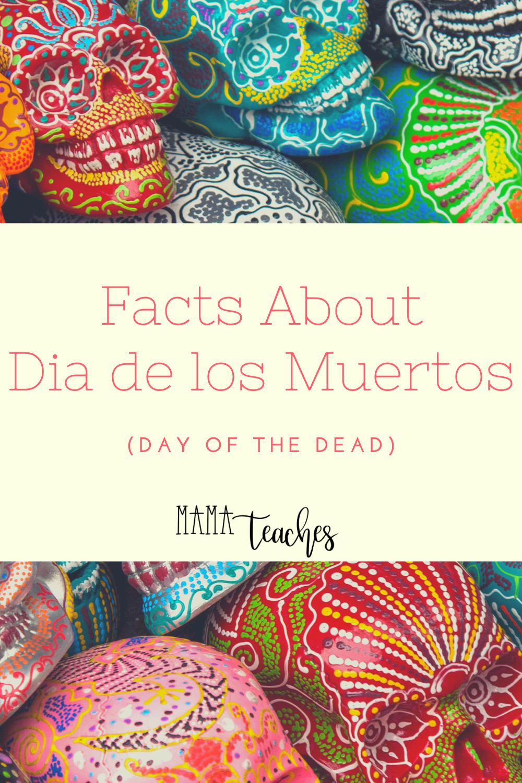 Facts About Day of the Dead - Dia de los Muertos