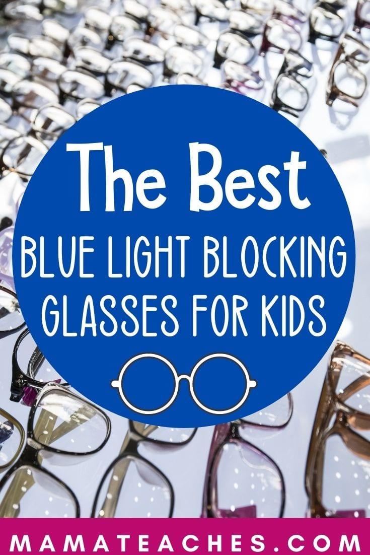Choosing the Best Blue Light Blocking Glasses for Kids