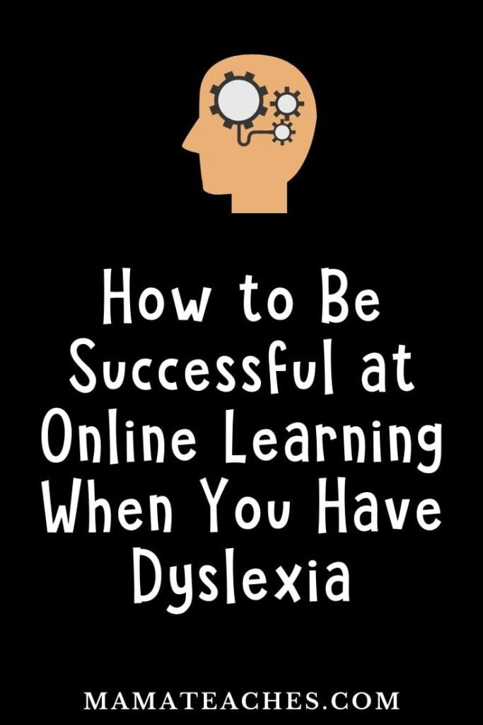 How to Be Successful at Online Learning When You Have Dyslexia