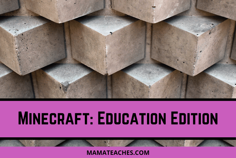 Minecraft: Education Edition -MamaTeaches.com