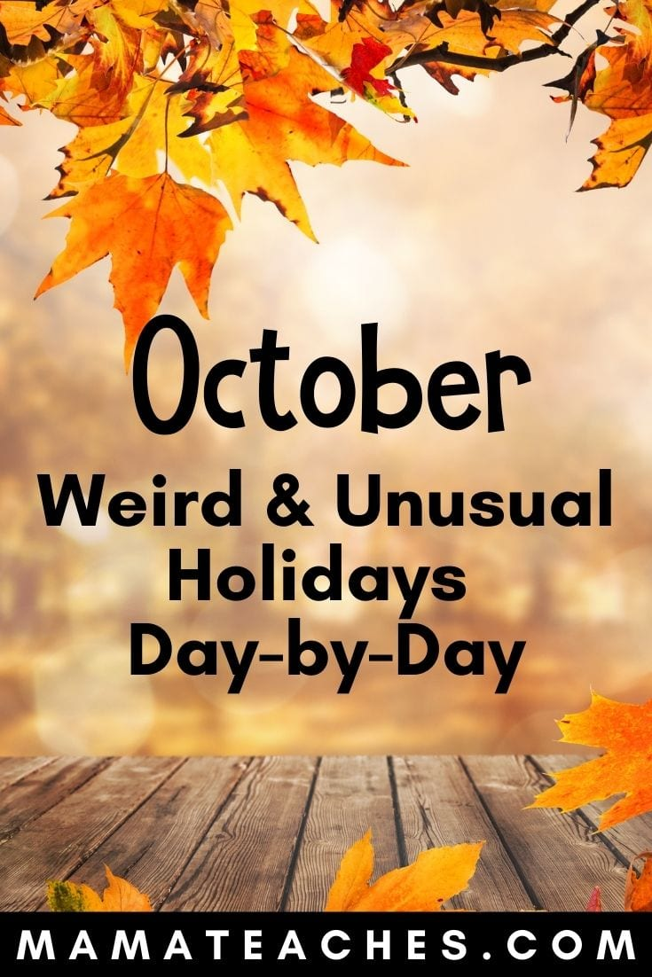 October Weird and Unusual Holidays - a Day by Day Breakdown of Holidays