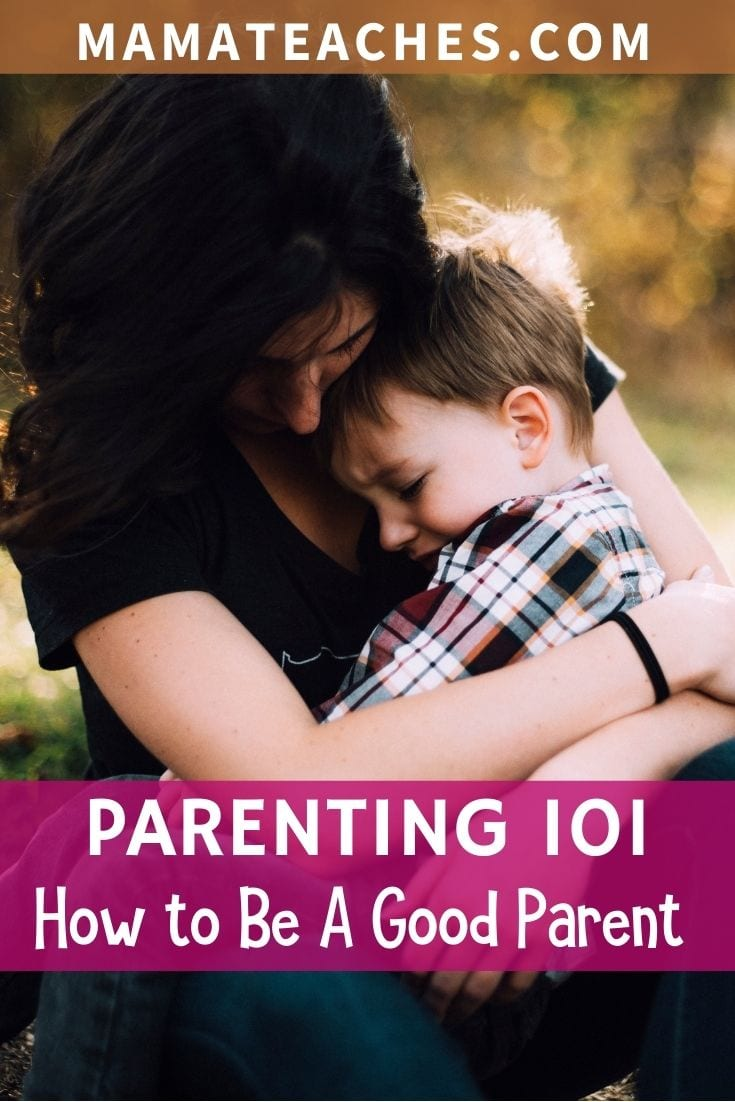 Parenting 101 - How to Be a Good Parent