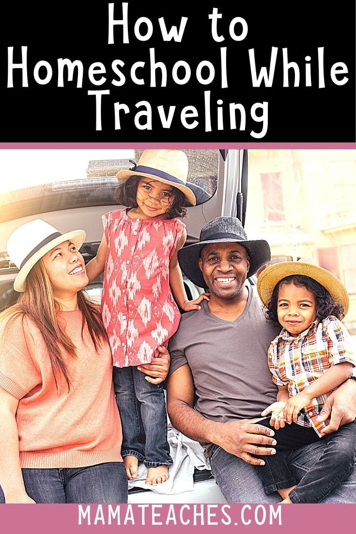 Traveling Homeschoolers - How to Homeschool While Traveling