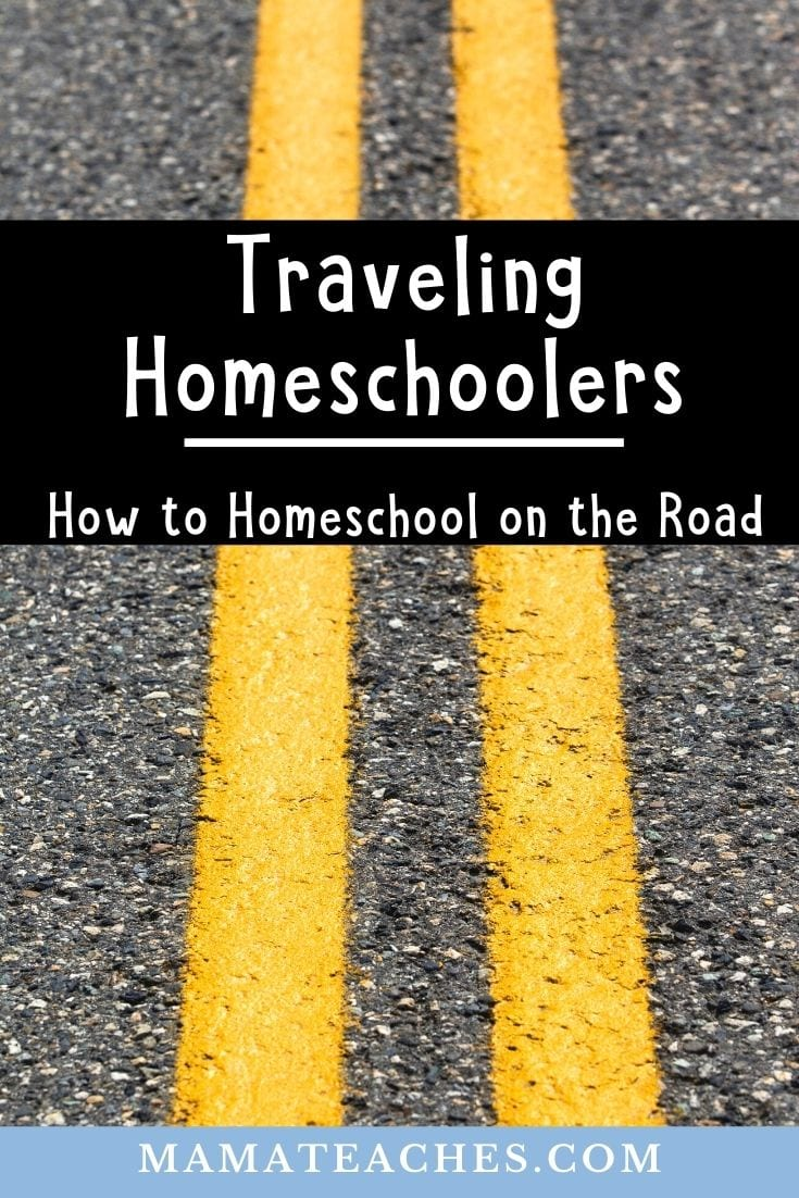 Traveling Homeschoolers - How to Homeschool on the Road