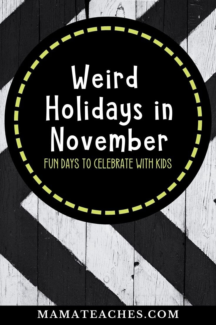 Weird Holidays in November - Fun Days to Celebrate with Kids