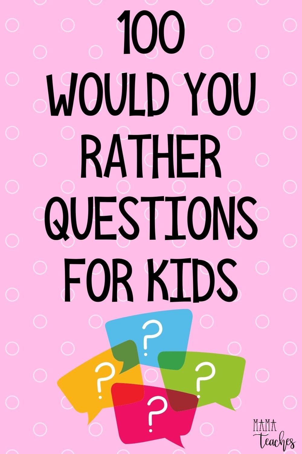 100 Would You Rather Questions for Kids for the Classroom