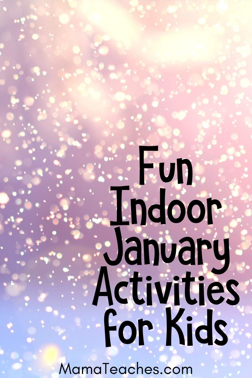 Fun Indoor January Activities for Do with Kids