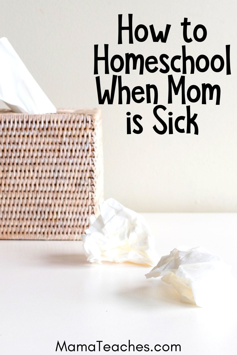 How to Homeschool When Mom is Sick