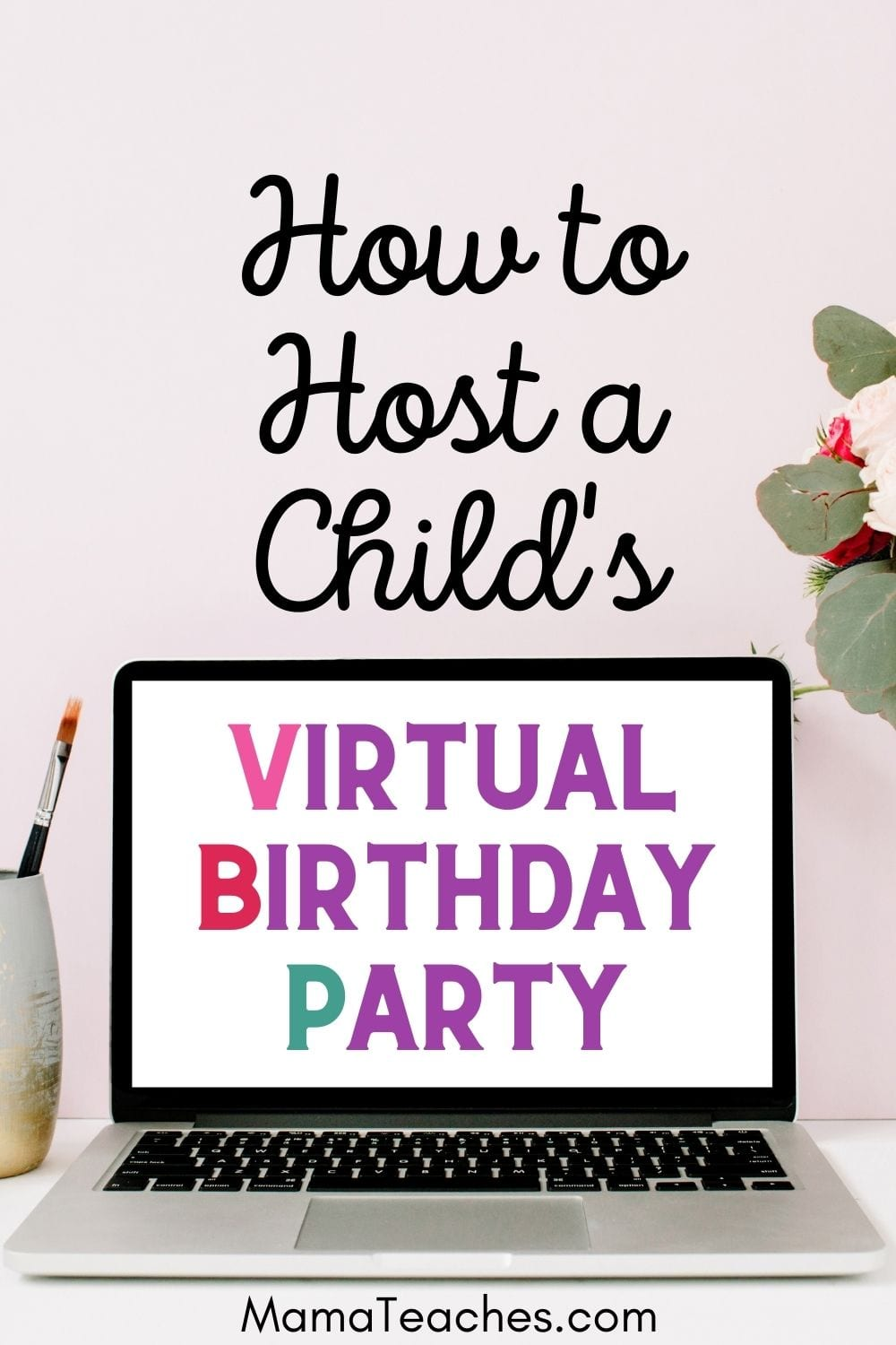 How to Host a Child's Virtual Birthday Party