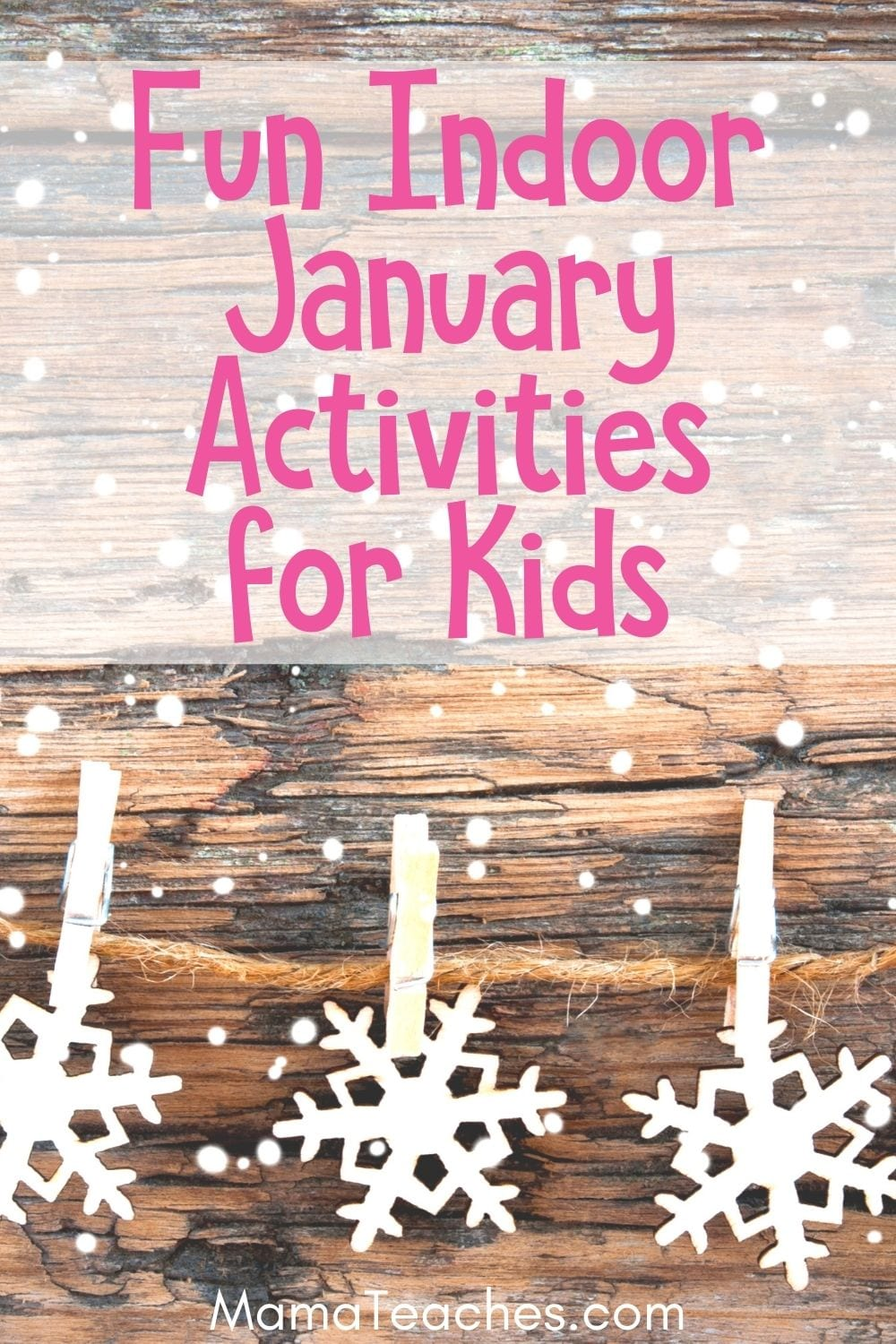 Indoor January Activities and Crafts for Do with Kids