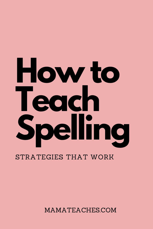 Fun Ways to Teach Spelling