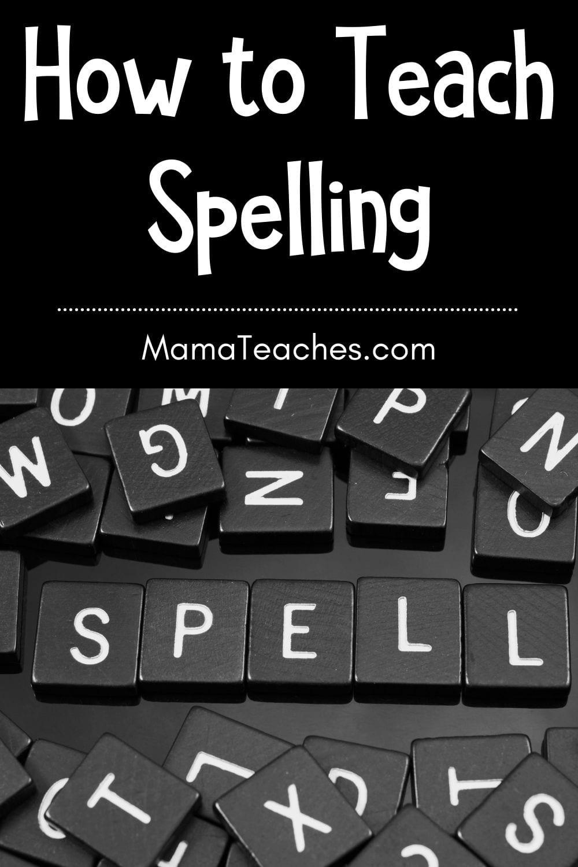Fun Ways to Teach Spelling to Kids