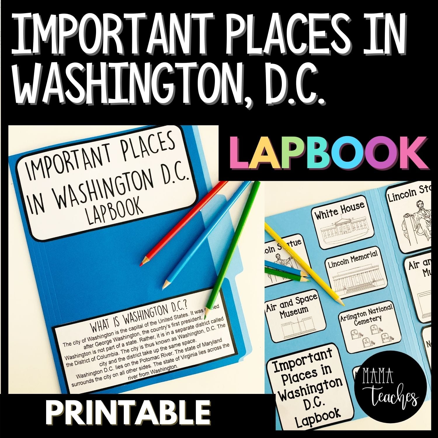 Important Places in Washington, D.C. - a Lapbook to Teach Children About Important Locations in the U.S. Capital