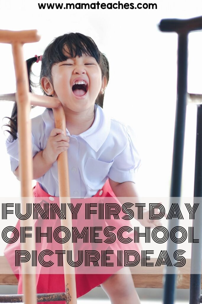 Funny First Day of Homeschool Picture Ideas