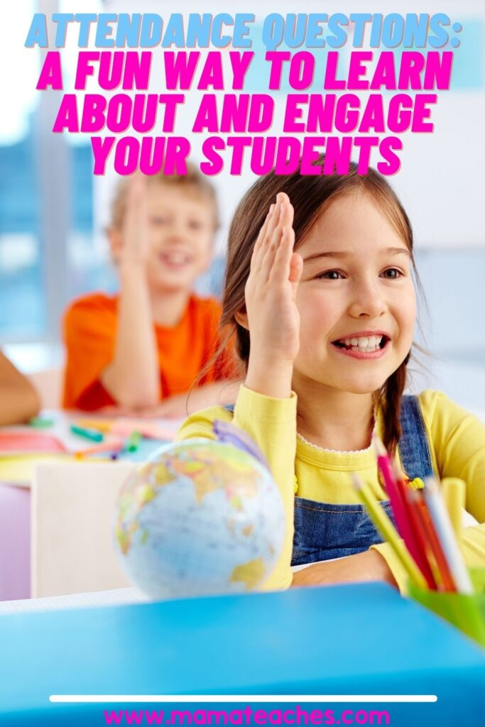 Attendance Questions A Fun Way to Learn About and Engage Your Students