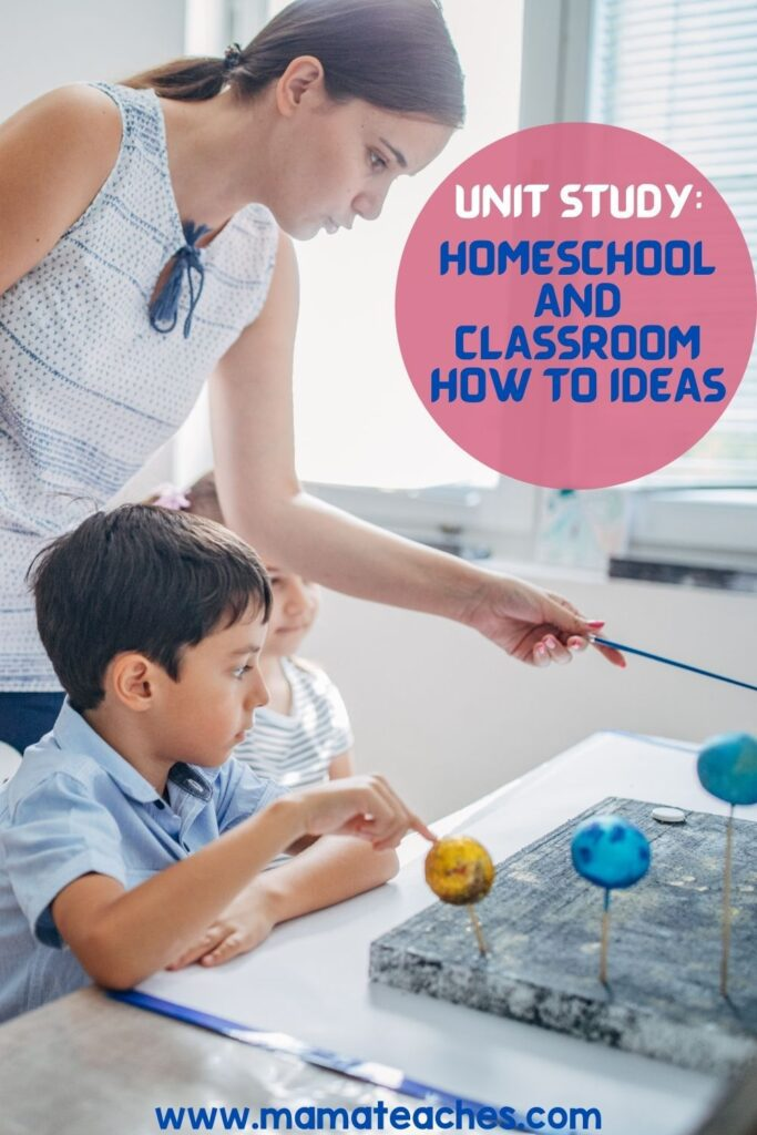 Unit Study Homeschool and Classroom How to Ideas